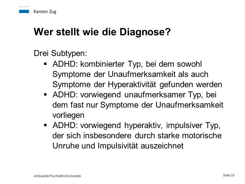Ambulante Psychiatrische Dienste Seite 25 Wer stellt wie die Diagnose.