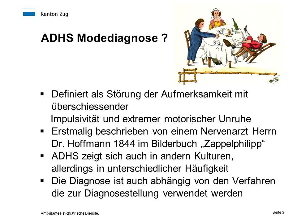 Ambulante Psychiatrische Dienste, Seite 3 ADHS Modediagnose .