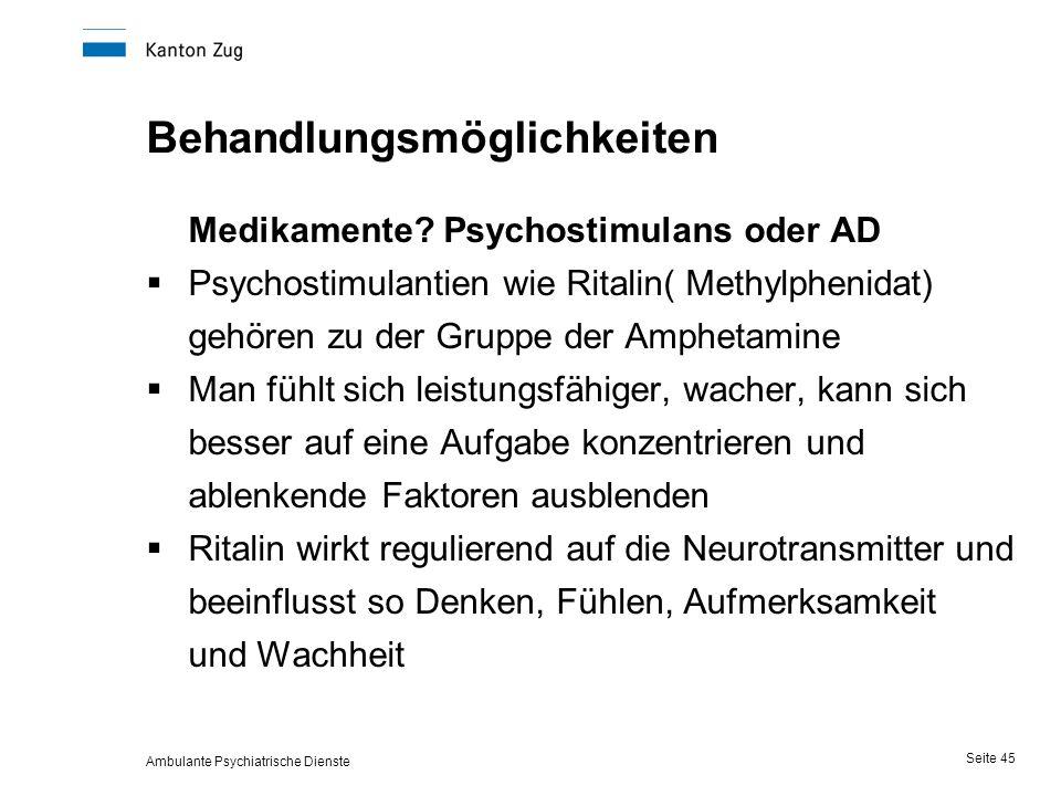 Ambulante Psychiatrische Dienste Seite 45 Behandlungsmöglichkeiten Medikamente.