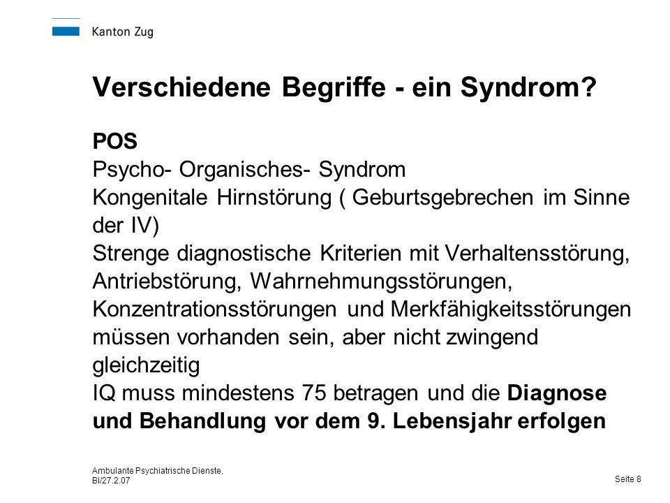 Ambulante Psychiatrische Dienste, Bl/27.2.07 Seite 8 Verschiedene Begriffe - ein Syndrom.
