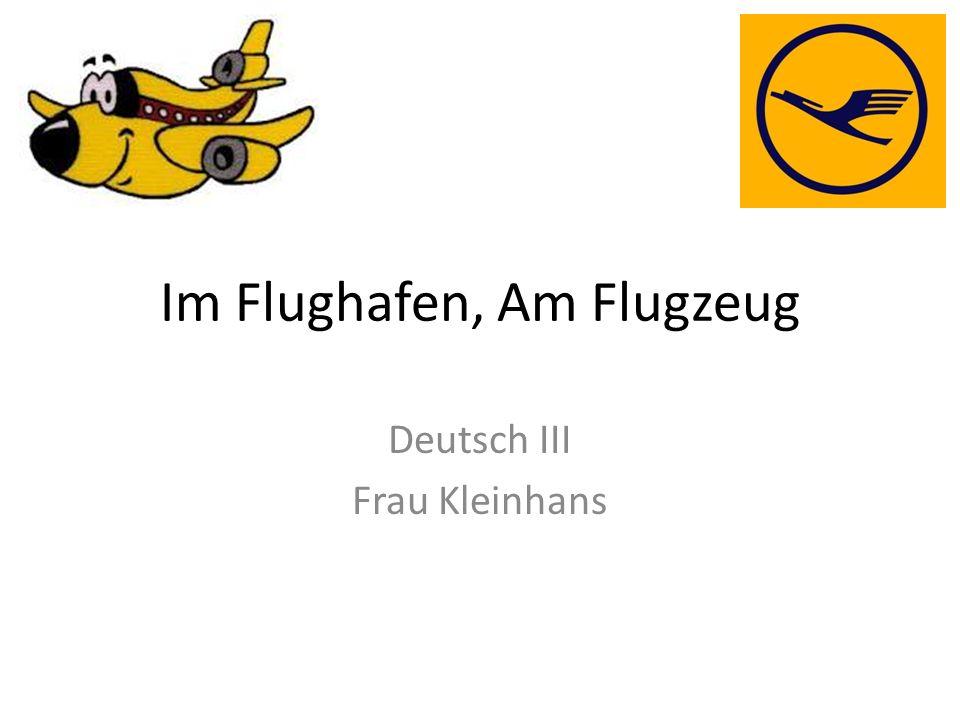 Im Flughafen, Am Flugzeug Deutsch III Frau Kleinhans