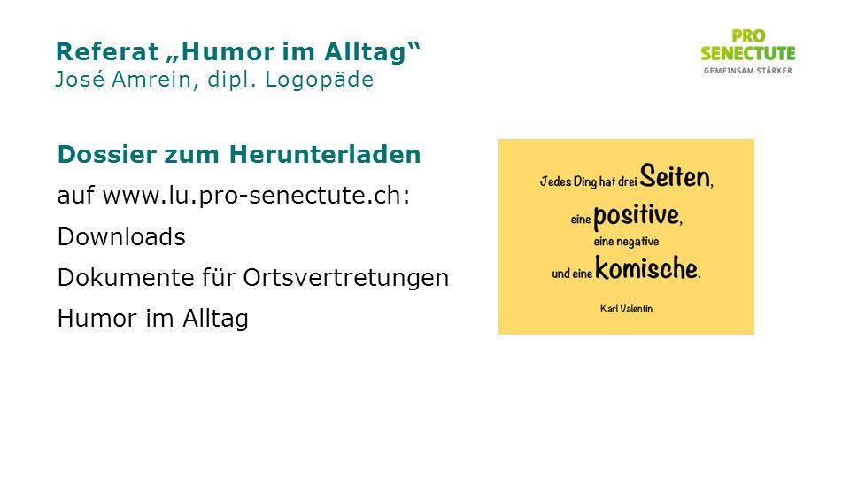 Dossier zum Herunterladen auf www.lu.pro-senectute.ch: Downloads Dokumente für Ortsvertretungen Humor im Alltag