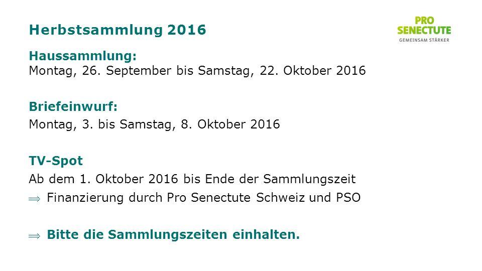 Herbstsammlung 2016 Haussammlung: Montag, 26. September bis Samstag, 22.