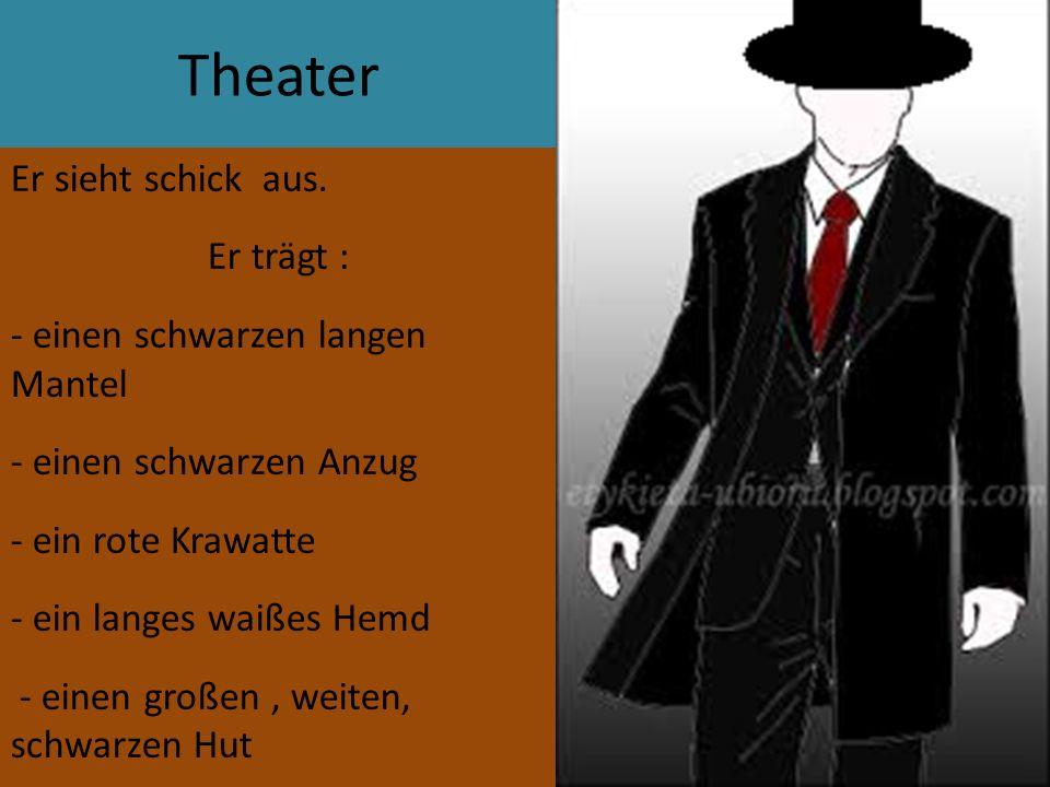 14.11.2016 Theater Er sieht schick aus.
