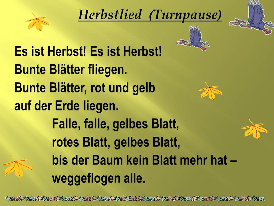 Herbstlied (Turnpause) Es ist Herbst. Bunte Blätter fliegen.