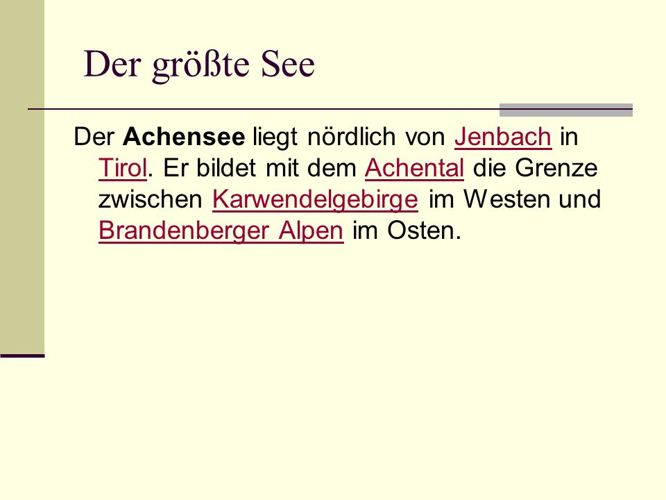 Der größte See Der Achensee liegt nördlich von Jenbach in Tirol.