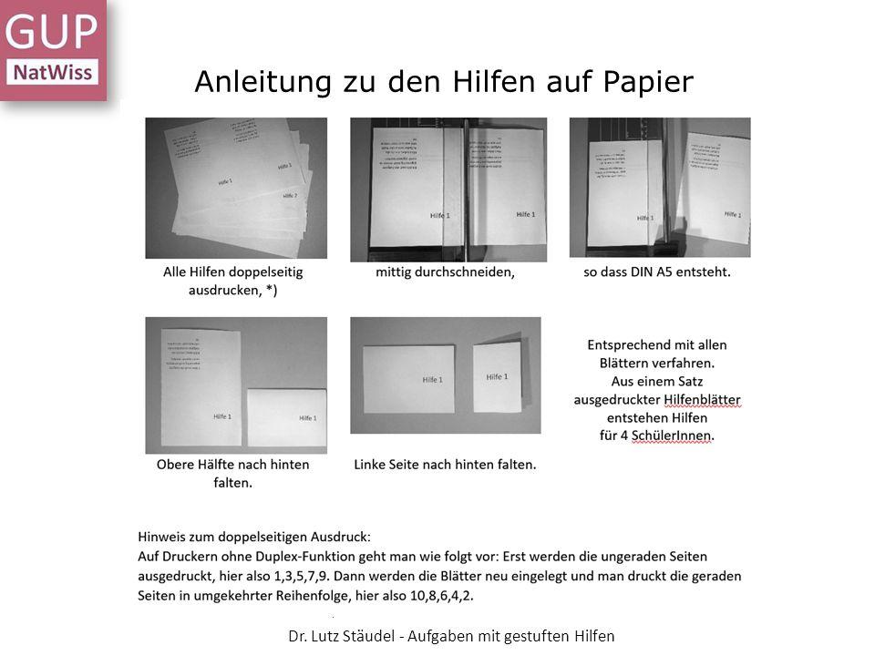 Anleitung zu den Hilfen auf Papier Dr. Lutz Stäudel - Aufgaben mit gestuften Hilfen