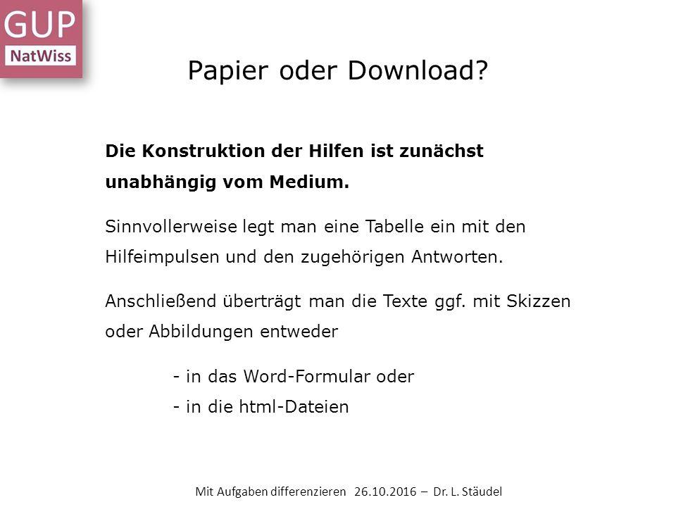 Papier oder Download. Die Konstruktion der Hilfen ist zunächst unabhängig vom Medium.