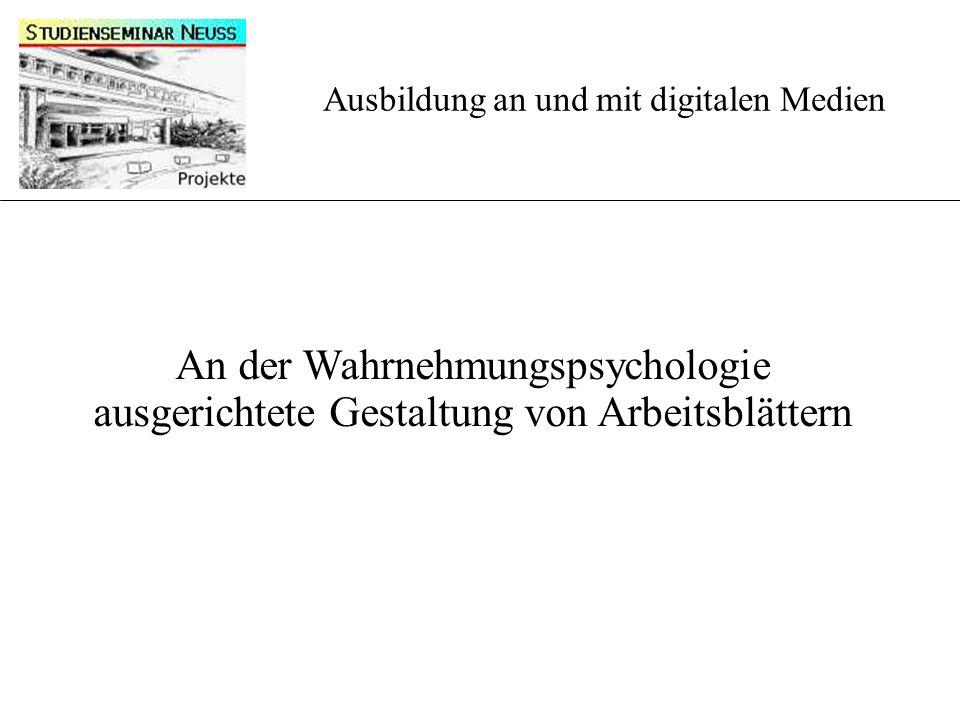An der Wahrnehmungspsychologie ausgerichtete Gestaltung von Arbeitsblättern Ausbildung an und mit digitalen Medien