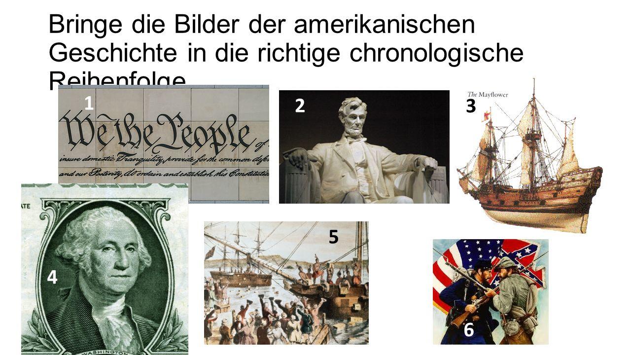 Bringe die Bilder der amerikanischen Geschichte in die richtige chronologische Reihenfolge.