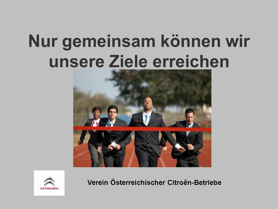 Verein Österreichischer Citroën-Betriebe Nur gemeinsam können wir unsere Ziele erreichen