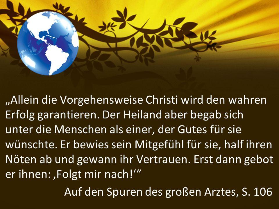 """""""Allein die Vorgehensweise Christi wird den wahren Erfolg garantieren."""