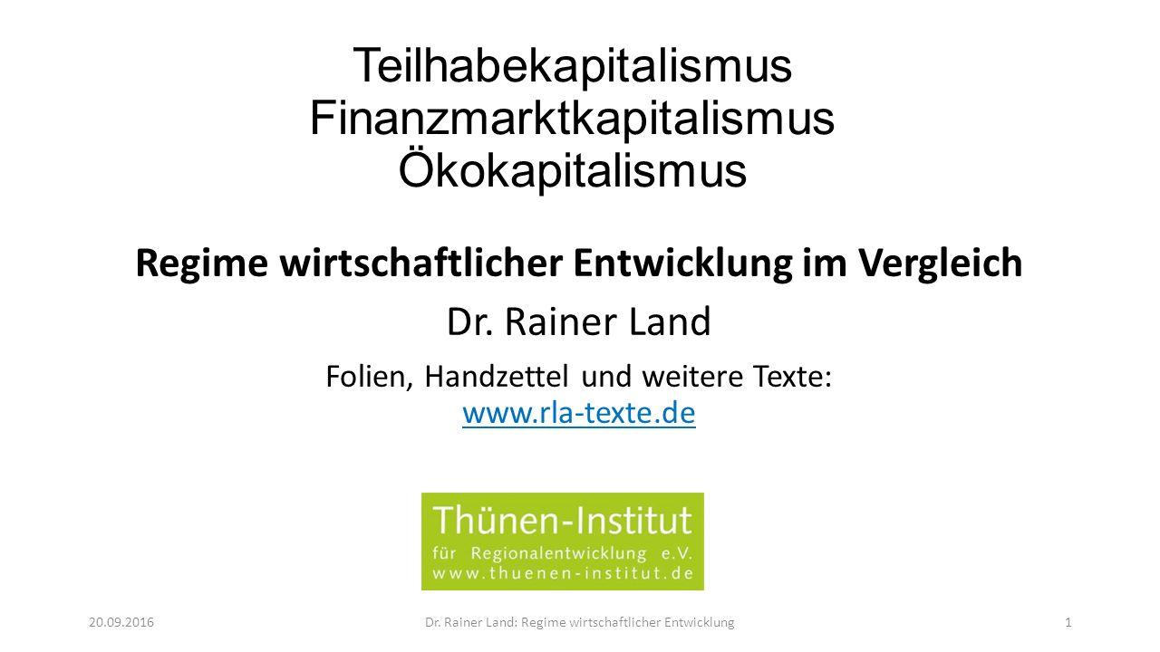 Teilhabekapitalismus Finanzmarktkapitalismus Ökokapitalismus Regime wirtschaftlicher Entwicklung im Vergleich Dr.
