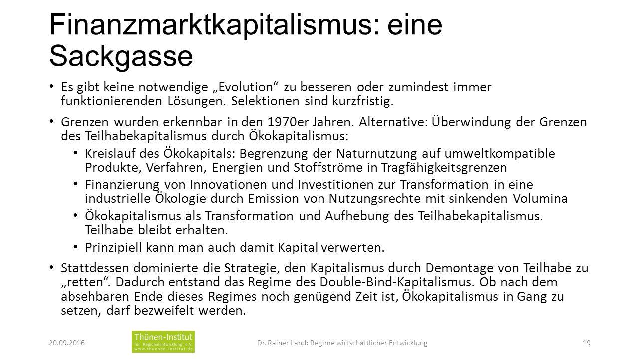 """Finanzmarktkapitalismus: eine Sackgasse Es gibt keine notwendige """"Evolution zu besseren oder zumindest immer funktionierenden Lösungen."""