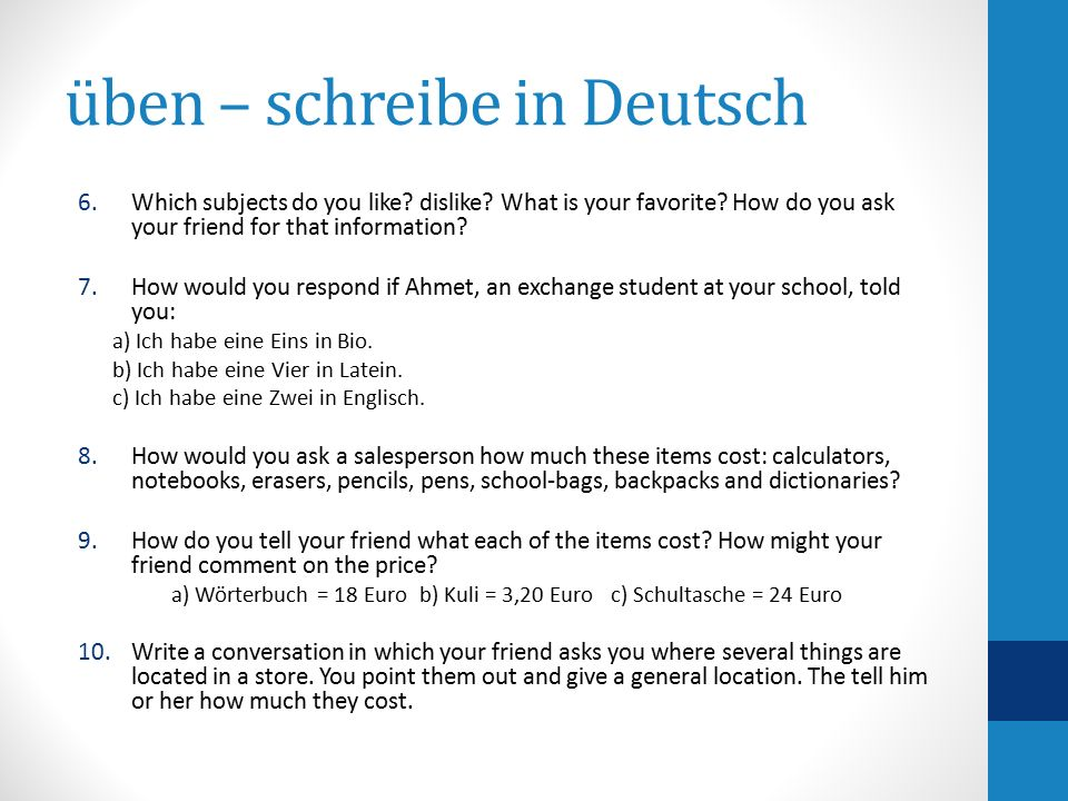 üben – schreibe in Deutsch 6.Which subjects do you like.