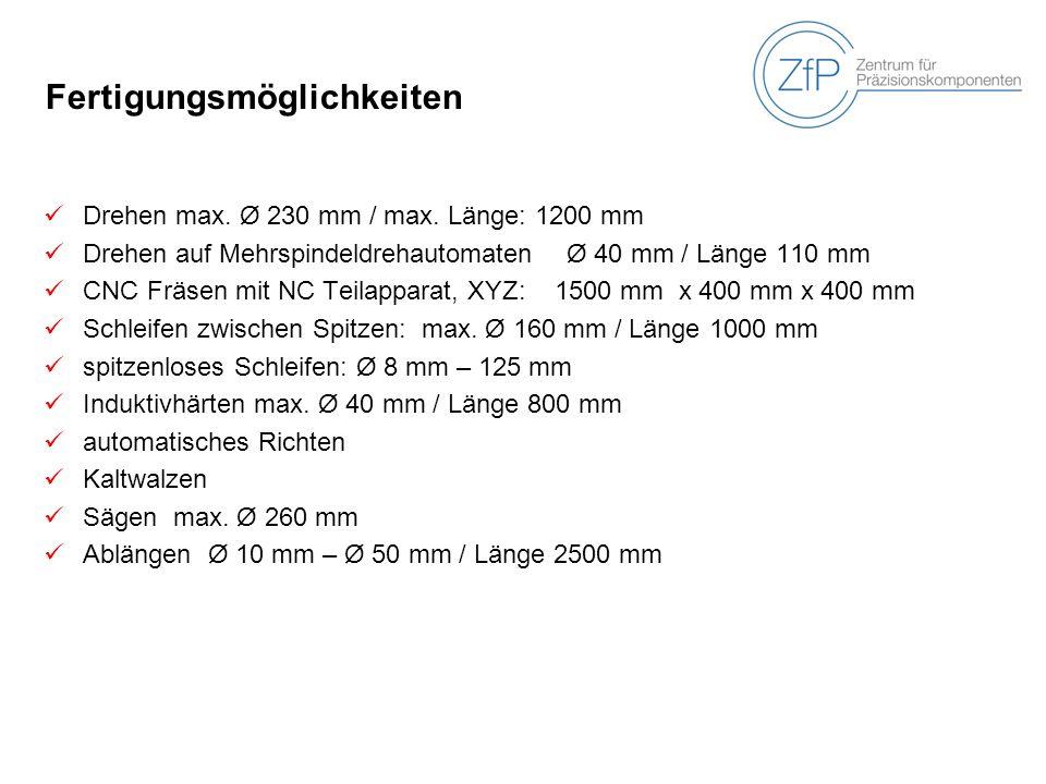 Fertigungsmöglichkeiten Drehen max. Ø 230 mm / max.
