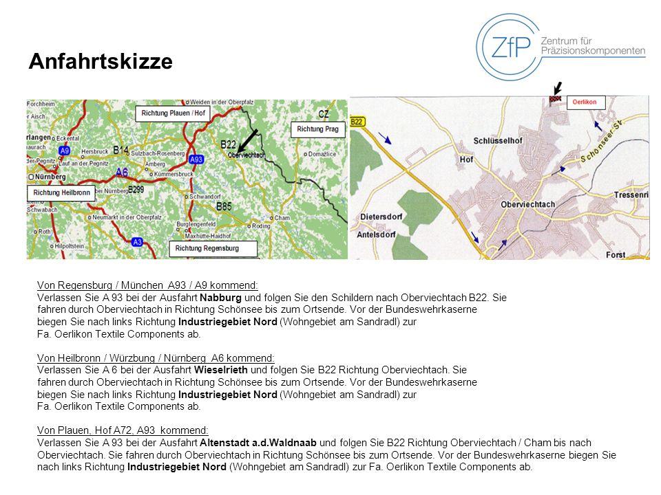 Anfahrtskizze Von Regensburg / München A93 / A9 kommend: Verlassen Sie A 93 bei der Ausfahrt Nabburg und folgen Sie den Schildern nach Oberviechtach B22.