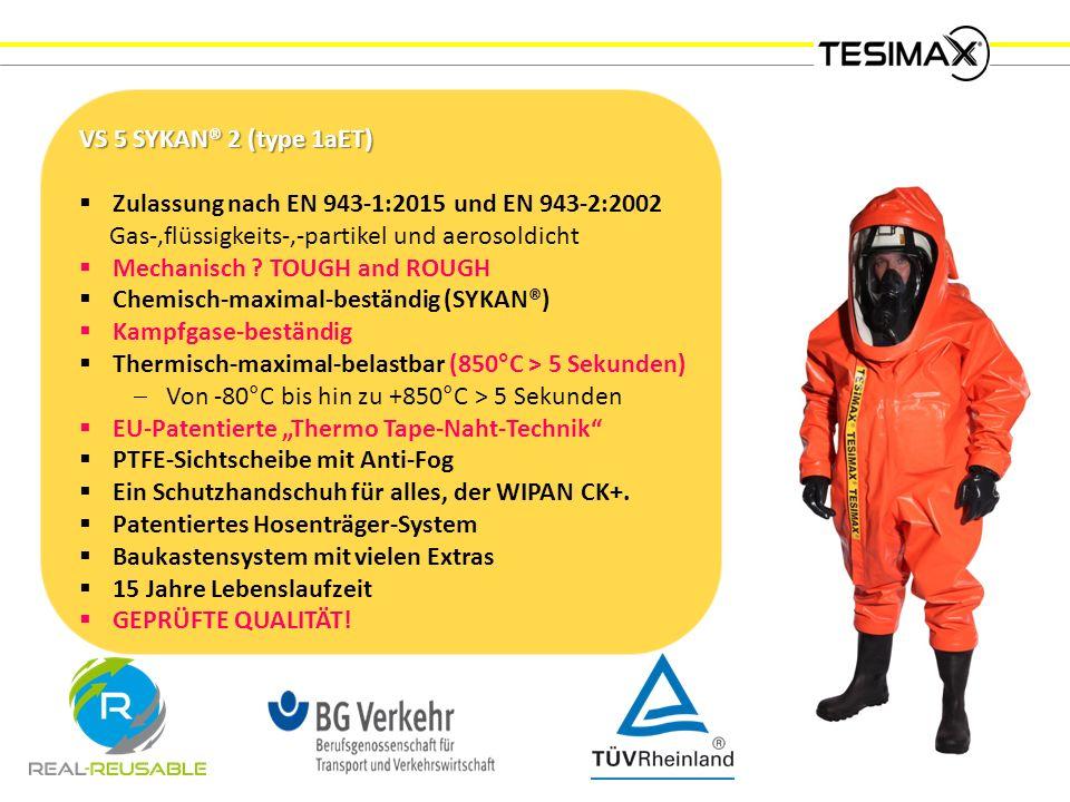 VS 5 SYKAN® 2 (type 1aET)  Zulassung nach EN 943-1:2015 und EN 943-2:2002 Gas-,flüssigkeits-,-partikel und aerosoldicht  Mechanisch .