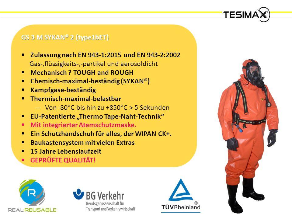 GS 3 M SYKAN® 2 (type1bET)  Zulassung nach EN 943-1:2015 und EN 943-2:2002 Gas-,flüssigkeits-,-partikel und aerosoldicht  Mechanisch .