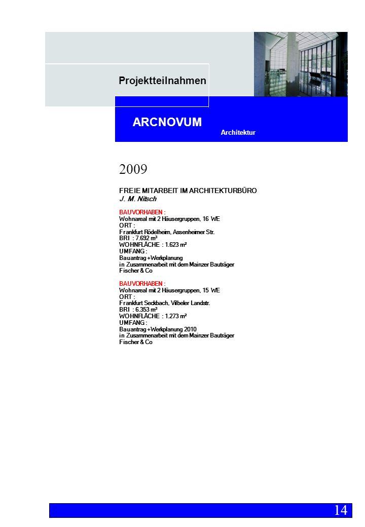 Projektteilnahmen Architektur ARCNOVUM FREIE MITARBEIT IM ARCHITEKTURBÜRO J.