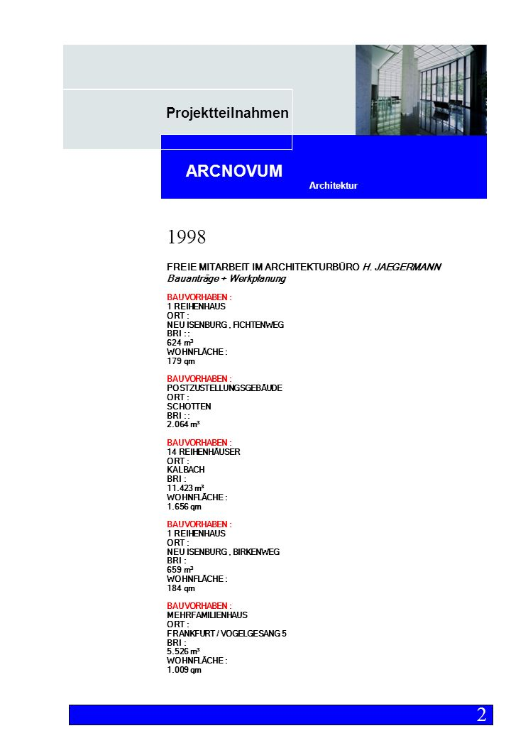 Projektteilnahmen Architektur ARCNOVUM FREIE MITARBEIT IM ARCHITEKTURBÜRO H.