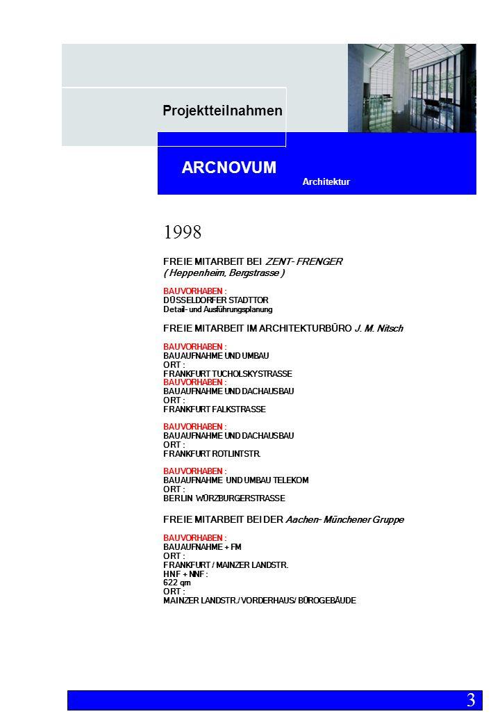Projektteilnahmen Architektur ARCNOVUM FREIE MITARBEIT BEI ZENT- FRENGER ( Heppenheim, Bergstrasse ) BAUVORHABEN : DÜSSELDORFER STADTTOR Detail- und Ausführungsplanung FREIE MITARBEIT IM ARCHITEKTURBÜRO J.