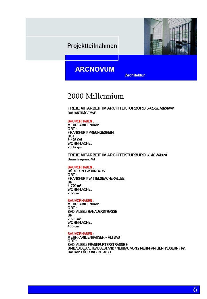 Projektteilnahmen Architektur ARCNOVUM FREIE MITARBEIT IM ARCHITEKTURBÜRO JAEGERMANN BAUANTRÄGE/ WP BAUVORHABEN : MEHRFAMILIENHAUS ORT : FRANKFURT/ PREUNGESHEIM BGF : : 9.403 QM WOHNFLÄCHE : 2,147 qm FREIE MITARBEIT IM ARCHITEKTURBÜRO J.