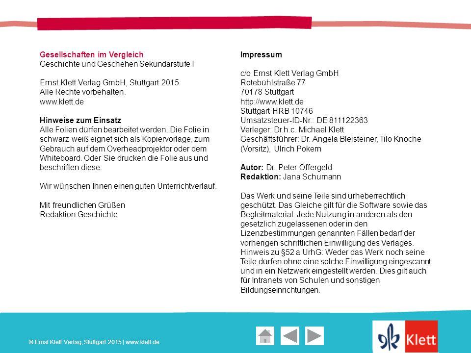 Geschichte und Geschehen Oberstufe Gesellschaften im Vergleich Geschichte und Geschehen Sekundarstufe I Ernst Klett Verlag GmbH, Stuttgart 2015 Alle Rechte vorbehalten.