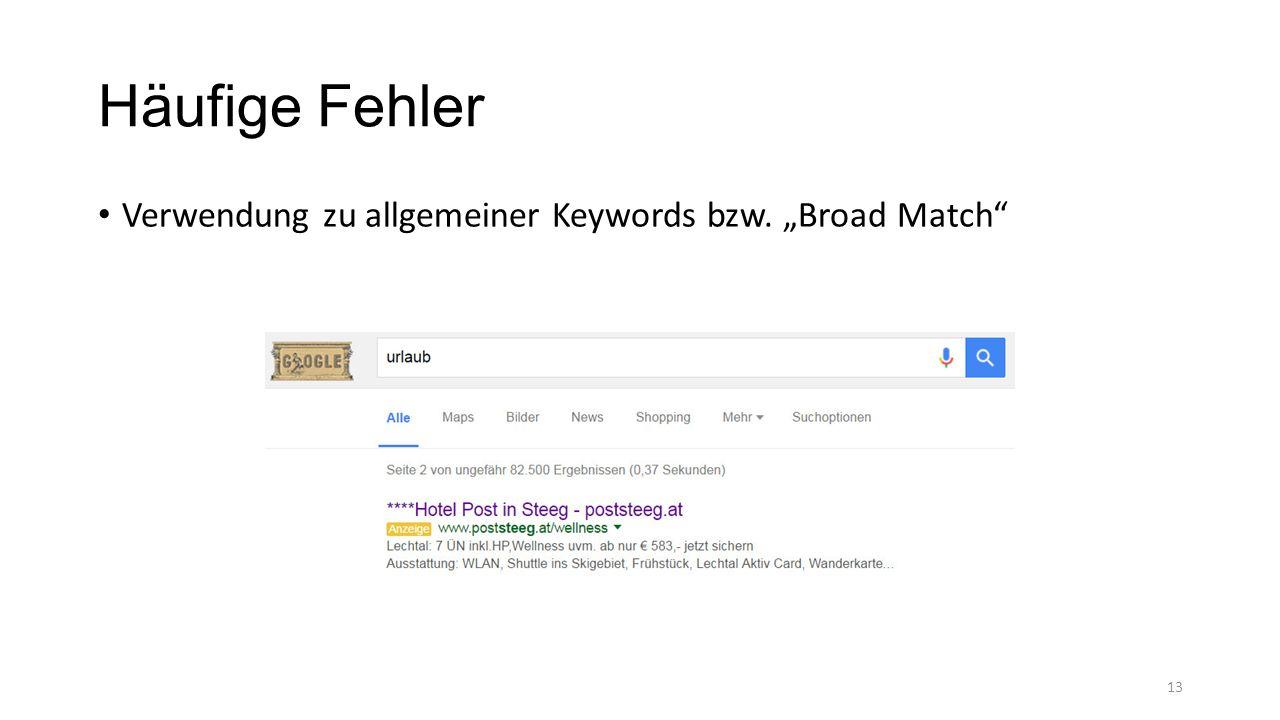 """Häufige Fehler Verwendung zu allgemeiner Keywords bzw. """"Broad Match 13"""