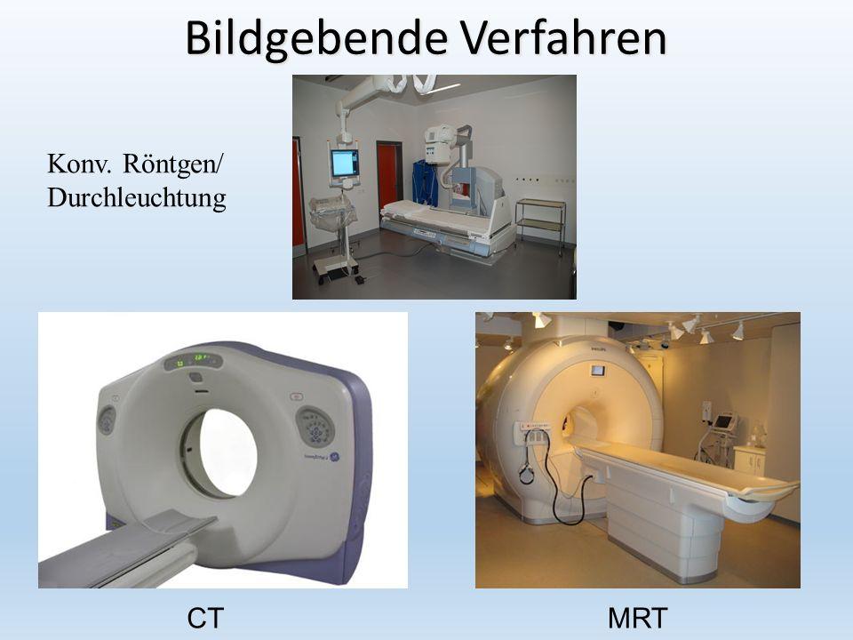 Bildgebende Verfahren CTMRT Konv. Röntgen/ Durchleuchtung