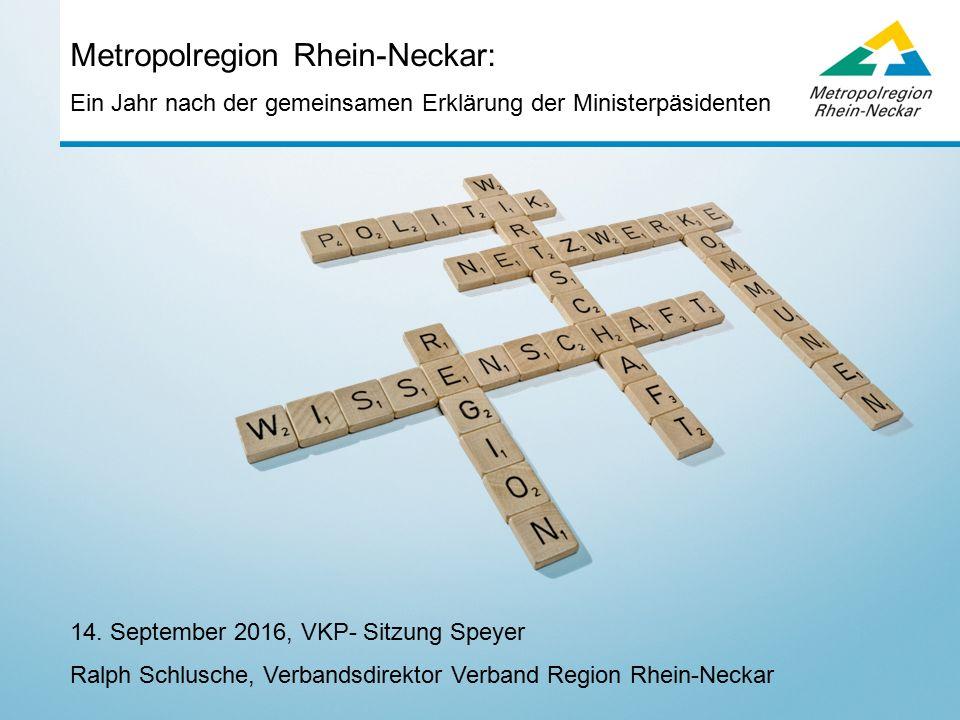 Ein Jahr nach der gemeinsamen Erklärung der Ministerpäsidenten Metropolregion Rhein-Neckar: 14.