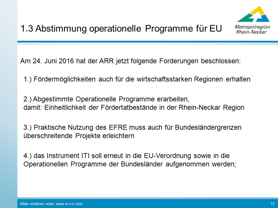 Mehr erfahren unter: www.m-r-n.com 13 1.3 Abstimmung operationelle Programme für EU Am 24.
