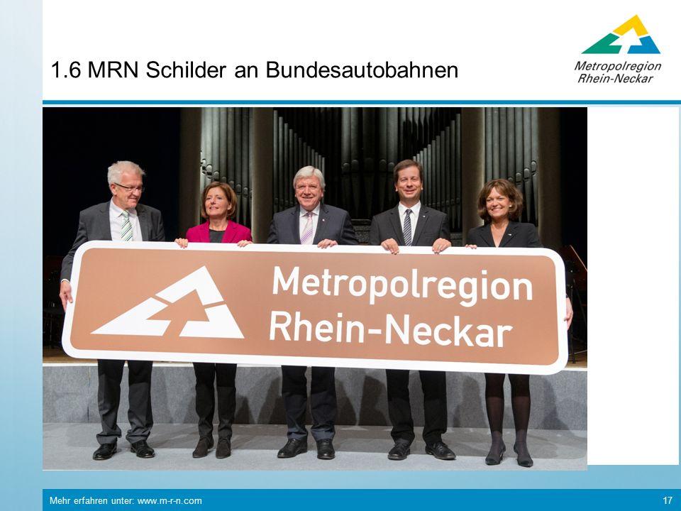 Mehr erfahren unter: www.m-r-n.com 17 1.6 MRN Schilder an Bundesautobahnen