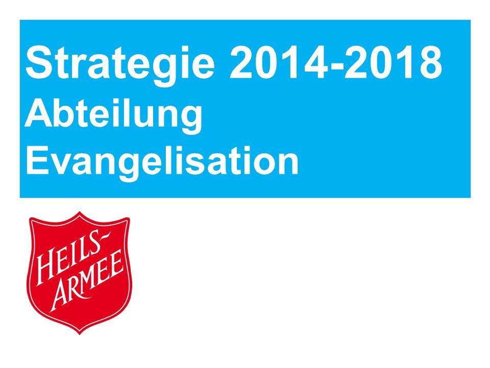 Strategie 2014-2018 Abteilung Evangelisation