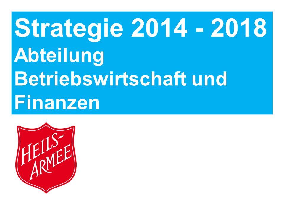 Strategie 2014 - 2018 Abteilung Betriebswirtschaft und Finanzen