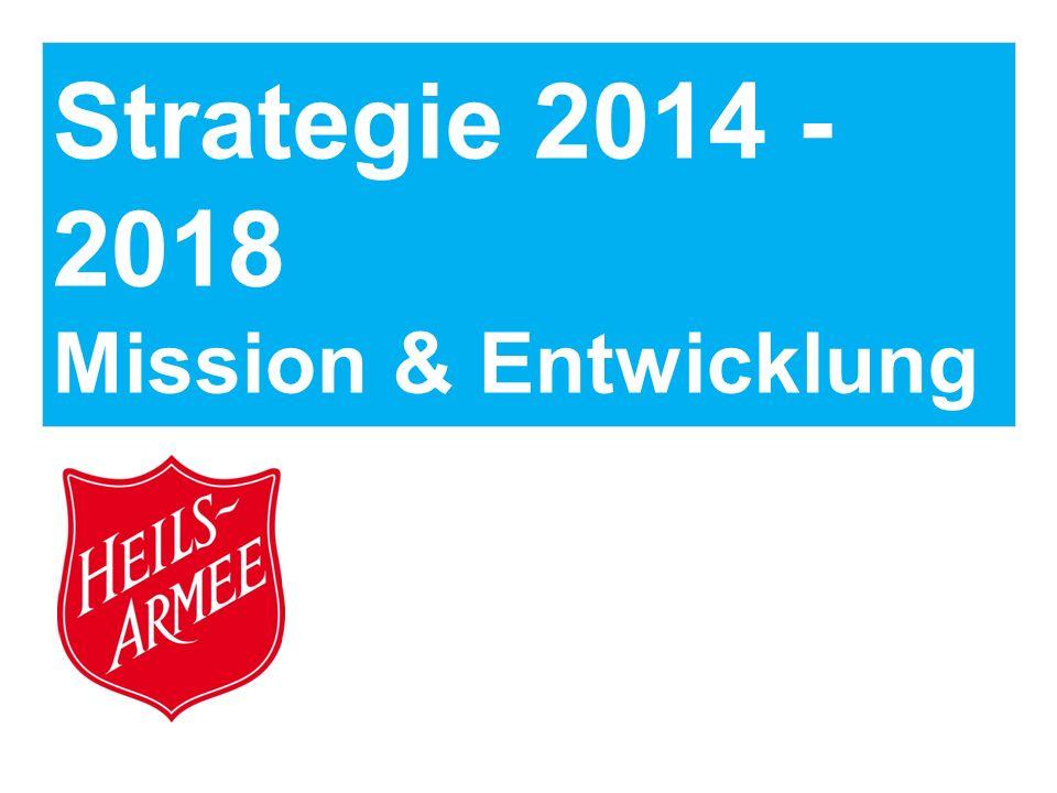 Strategie 2014 - 2018 Mission & Entwicklung