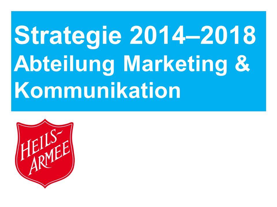 Strategie 2014–2018 Abteilung Marketing & Kommunikation
