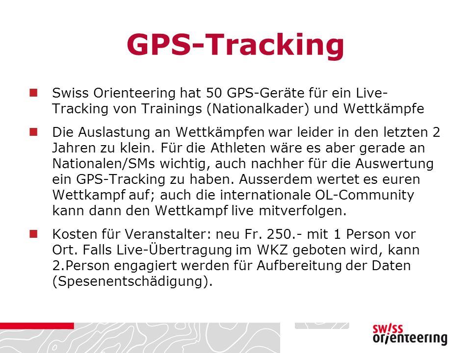 GPS-Tracking Swiss Orienteering hat 50 GPS-Geräte für ein Live- Tracking von Trainings (Nationalkader) und Wettkämpfe Die Auslastung an Wettkämpfen war leider in den letzten 2 Jahren zu klein.