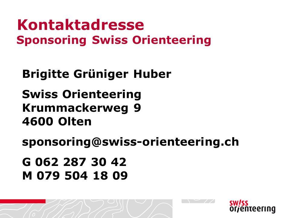 Brigitte Grüniger Huber Swiss Orienteering Krummackerweg 9 4600 Olten sponsoring@swiss-orienteering.ch G 062 287 30 42 M 079 504 18 09 Kontaktadresse Sponsoring Swiss Orienteering