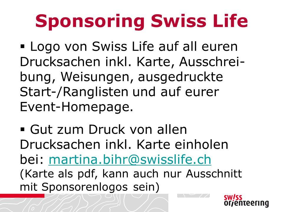  Logo von Swiss Life auf all euren Drucksachen inkl.