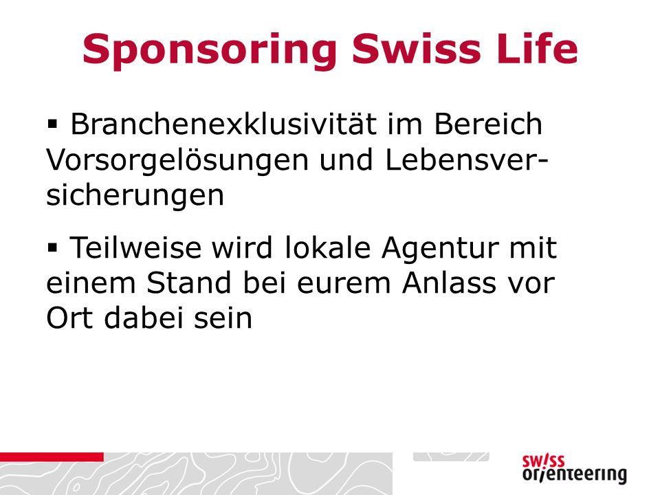  Branchenexklusivität im Bereich Vorsorgelösungen und Lebensver- sicherungen  Teilweise wird lokale Agentur mit einem Stand bei eurem Anlass vor Ort dabei sein Sponsoring Swiss Life