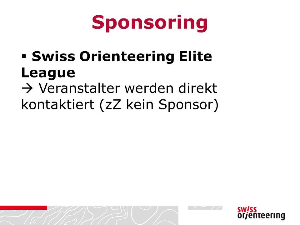  Swiss Orienteering Elite League  Veranstalter werden direkt kontaktiert (zZ kein Sponsor) Sponsoring