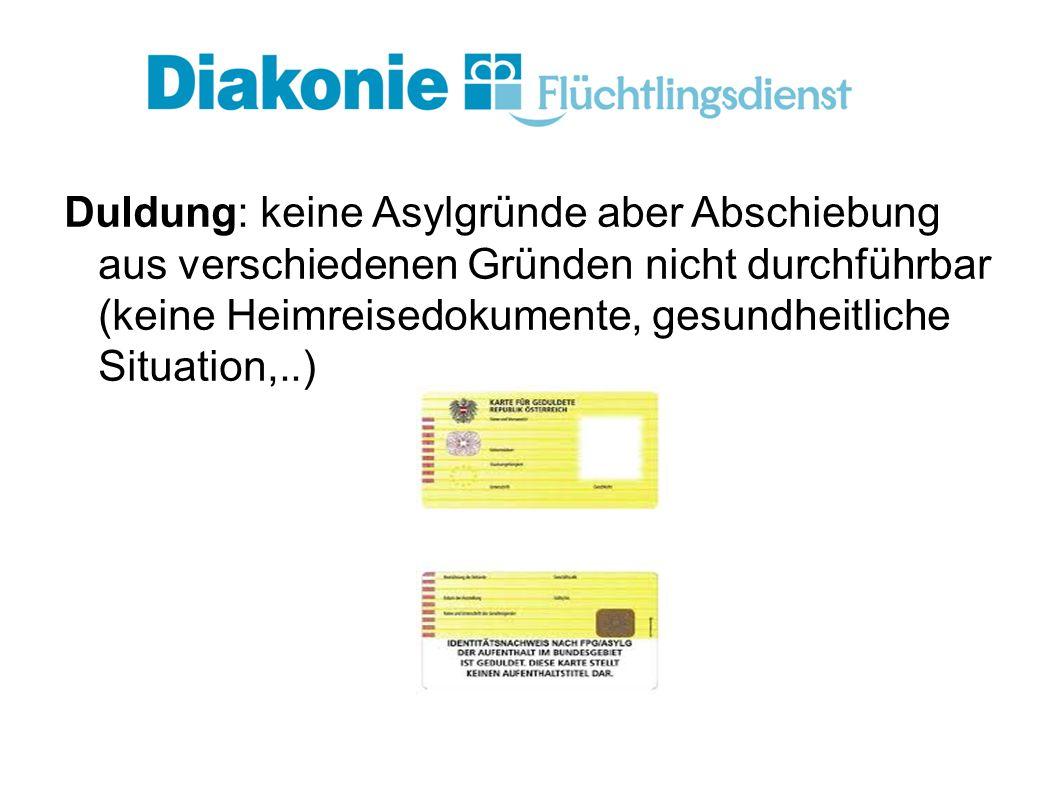 Duldung: keine Asylgründe aber Abschiebung aus verschiedenen Gründen nicht durchführbar (keine Heimreisedokumente, gesundheitliche Situation,..)