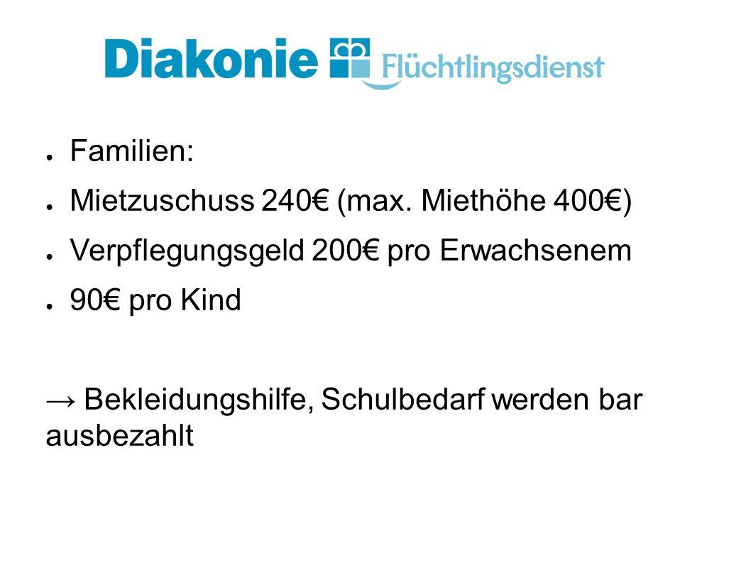 ● Familien: ● Mietzuschuss 240€ (max.