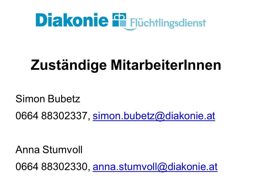 Zuständige MitarbeiterInnen Simon Bubetz 0664 88302337, simon.bubetz@diakonie.atsimon.bubetz@diakonie.at Anna Stumvoll 0664 88302330, anna.stumvoll@diakonie.atanna.stumvoll@diakonie.at