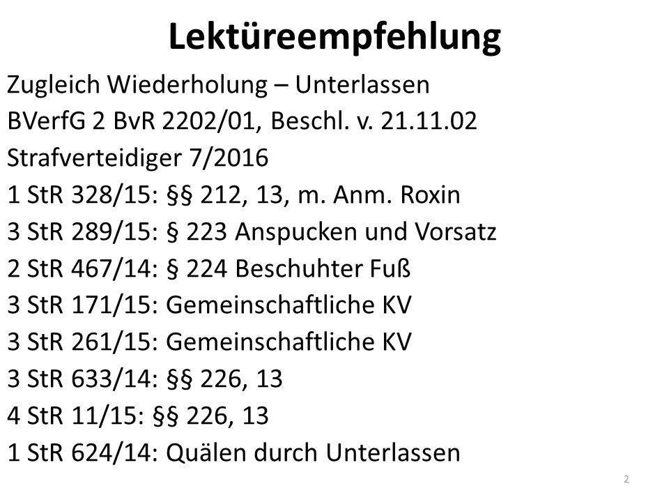 Lektüreempfehlung Zugleich Wiederholung – Unterlassen BVerfG 2 BvR 2202/01, Beschl.