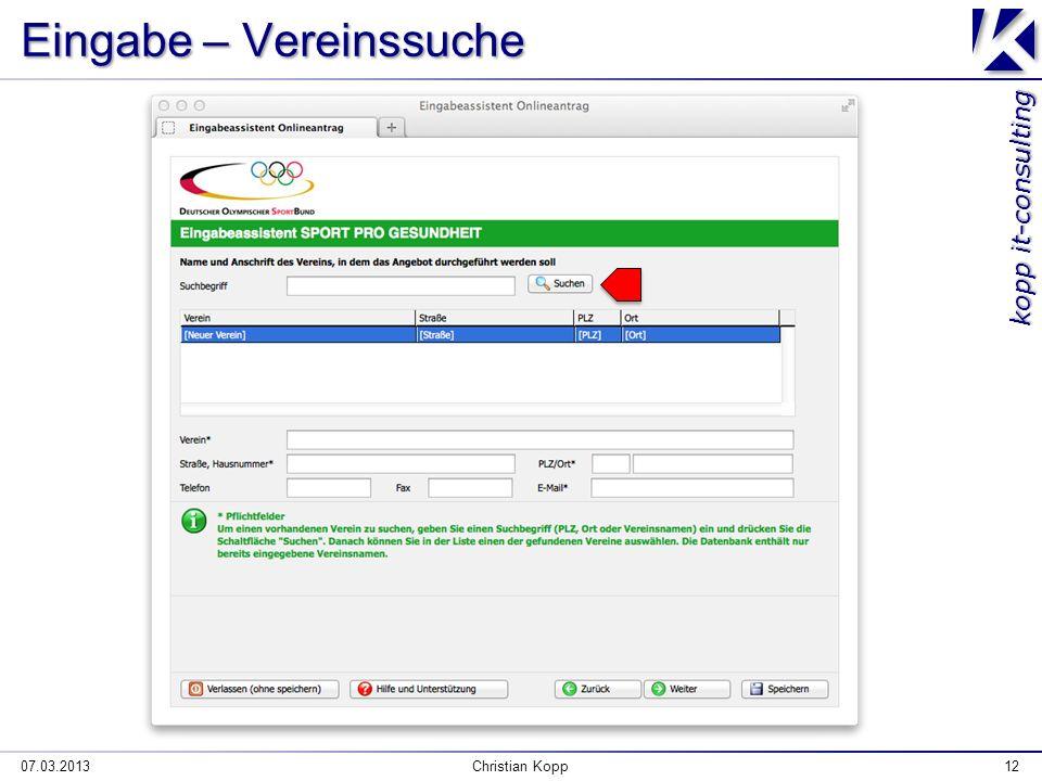 kopp it-consulting Eingabe – Vereinssuche 07.03.2013Christian Kopp12