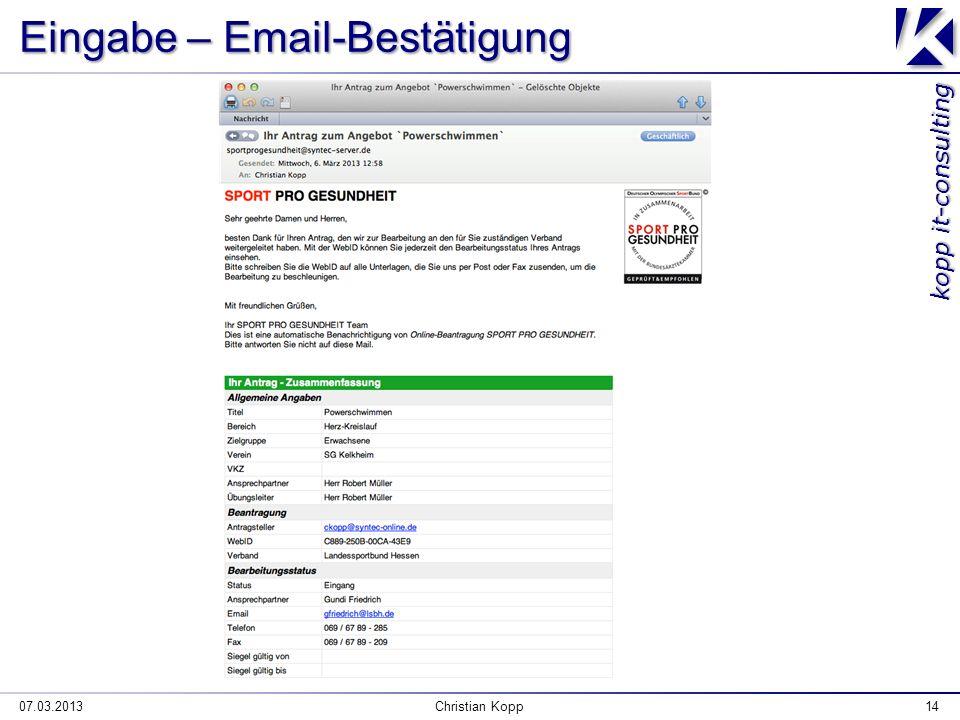 kopp it-consulting Eingabe – Email-Bestätigung 07.03.2013Christian Kopp14