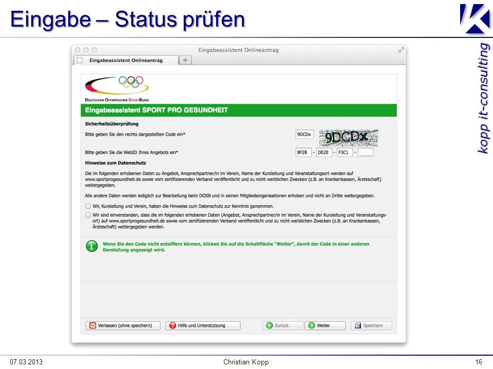 kopp it-consulting Eingabe – Status prüfen 07.03.2013Christian Kopp16