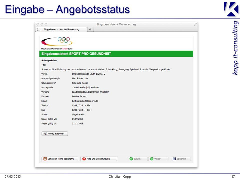 kopp it-consulting Eingabe – Angebotsstatus 07.03.2013Christian Kopp17